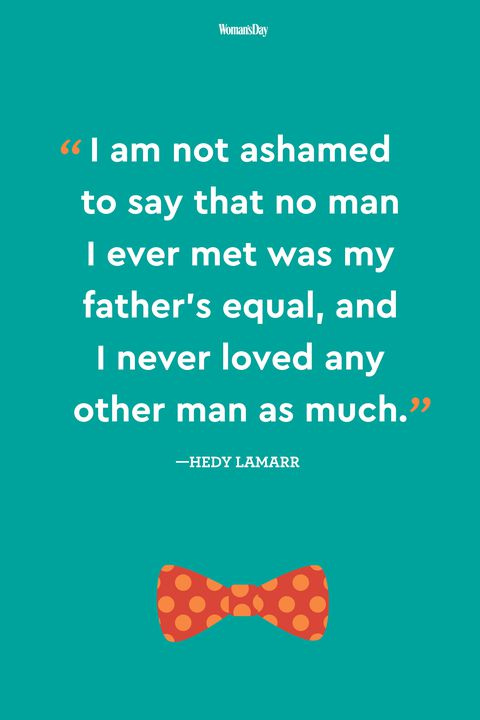 Hedy lamarr fathers day quote